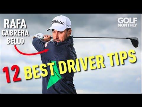 12 Best Driver Tips I Rafa Cabrera Bello I Golf Monthly