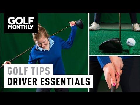 Driver Essentials I Womens' Golf Tips I Golf Monthly