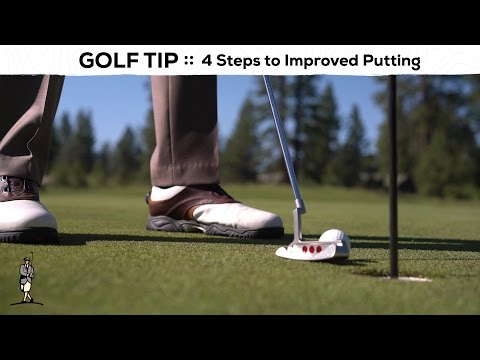 Golf Tip: 4 Steps to Improved Putting