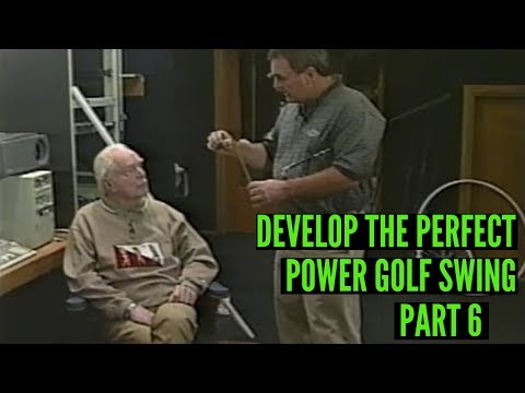Develop the Perfect Power Golf Swing, Part 6