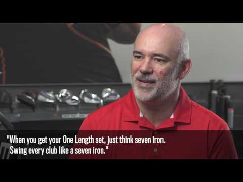 ONE Length irons – think 7 iron