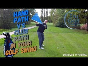 HAND PATH V's CLUB PATH IN YOUR GOLF SWING