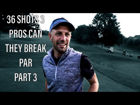 3 PROS WITH 36 HANDICAP CAN THEY BREAK PAR part 3