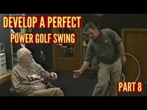 Develop the Perfect Power Golf Swing, Part 8