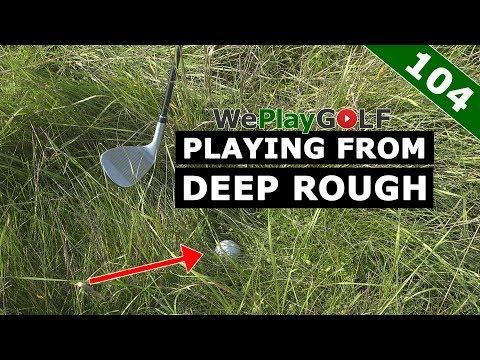 Golf tip: How to play out of very deep Rough