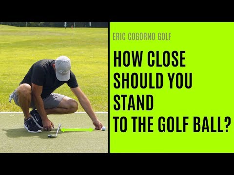GOLF: How Close Should You Stand To The Golf Ball