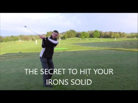 THE SECRET TO HITTING YOUR IRONS SOLID