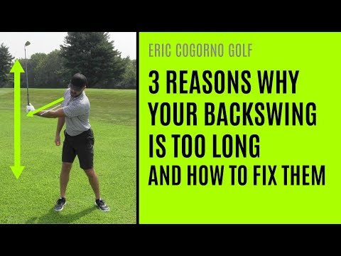 GOLF 3 Reasons Your Backswing Is Too Long And How To Fix Them
