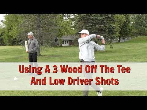 GOLF: Tips For Using A 3 Wood Off The Tee And Low Driver Shots