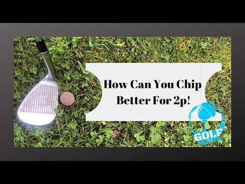Golf Tips With Golf Nutts – How Can 2 Pence Help Your Chipping??
