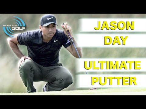 JASON DAY – HOW TO BECOME THE ULTIMATE PUTTER   ME AND MY GOLF