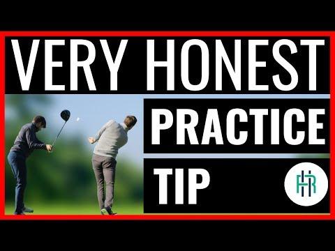 GOLF TIP: A VERY HONEST PRACTICE TIP