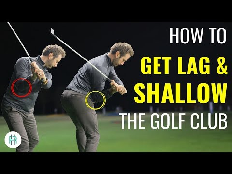 WHAT IS LAG AND WHY DO YOU NEED TO SHALLOW THE GOLF CLUB