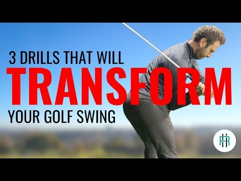 3 DRILLS THAT WILL TRANSFORM YOUR GOLF SWING