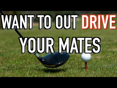 TOP 5 TIPS TO OUT DRIVE YOUR MATES AND HIT IT LONGER