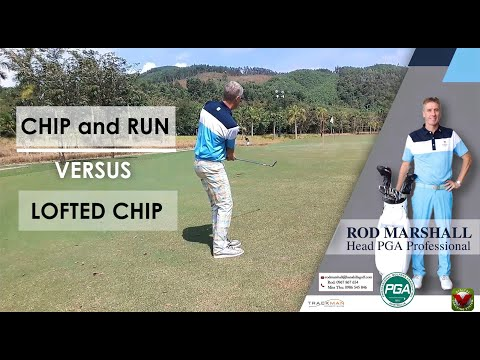 Chipping – the chip and run vs lofted chip shot.