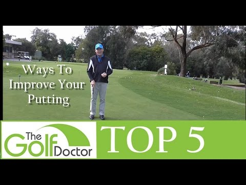 The Top 5 Ways To Improve Your Putting