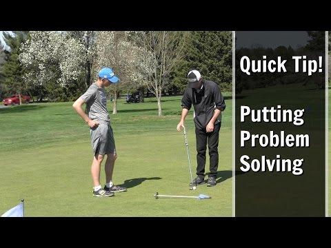 GOLF: Quick Tip! Putting Problem Solving