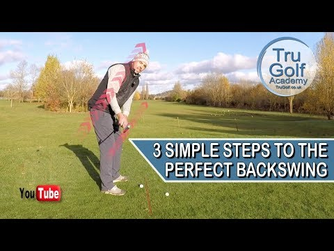 3 SIMPLE STEPS TO THE PERFECT BACKSWING
