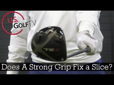 A Strong Golf Grip is Not The Fix to Your Driver Slice