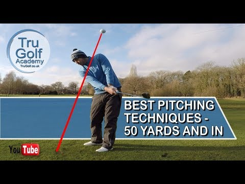 BEST PITCHING TECHNIQUE – 50 YARDS AND IN