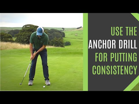 HOW TO PUTT BETTER IN GOLF USING THE PUTTING ANCHOR DRILL TO HAVE A CONSISTENT STROKE