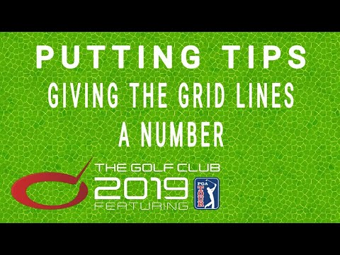 TGC 2019 PUTTING TIPS Giving The Grid Lines A Number