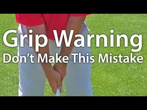 Golf Grip – Don't Make This Mistake