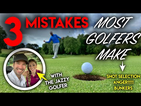 3 MISTAKES MOST GOLFERS MAKE! And how to fix them-  Ft the Jazzy Golfer