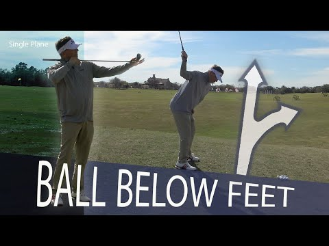 Single Plane Sidehill Lies – when the ball is below your feet.