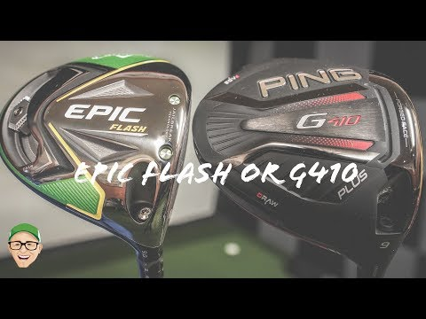 CALLAWAY EPIC FLASH OR PING G410 DRIVER
