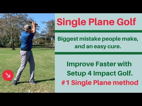 Single Plane golf – Biggest mistake – Easy Cure