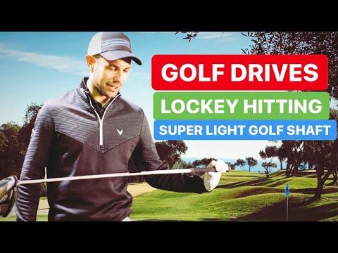 GOLF DRIVES LOCKEY AND A SUPER LIGHTWEIGHT GOLF SHAFT