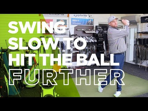 SWING SLOWER TO HIT THE BALL FURTHER