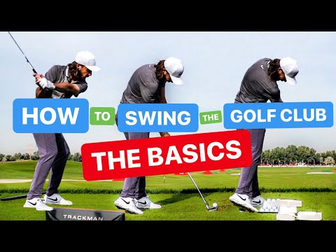 HOW TO SWING THE GOLF CLUB THE BASICS