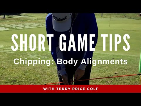 Short Game Tips – Chipping Body Alignment