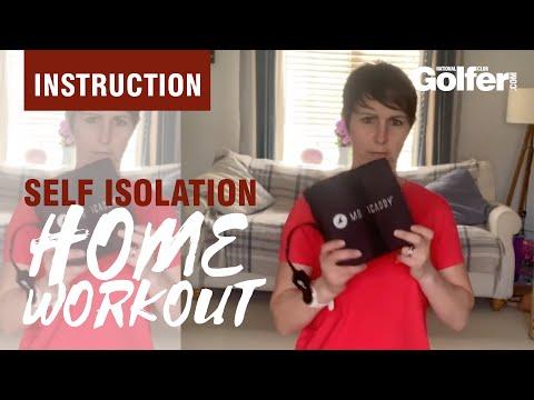 Self Isolation Golf Workout: Episode 1