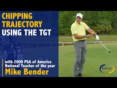 Chipping Trajectory using the TGT – Mike Bender
