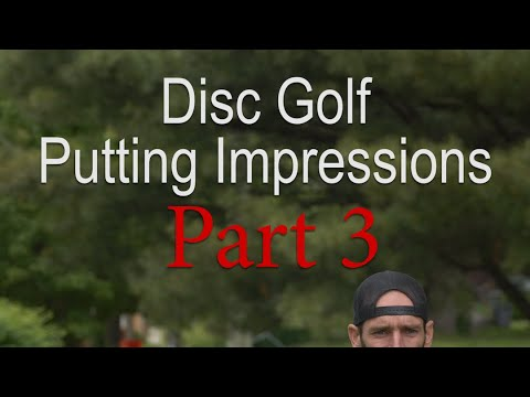 Disc Golf Putting Impressions – Part 3
