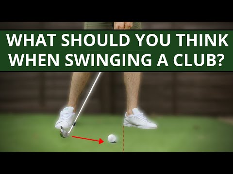 WHAT SHOULD YOU THINK ABOUT WHEN HITTING A GOLF BALL