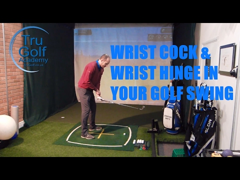WRIST COCK AND WRIST HINGE IN YOUR GOLF SWING