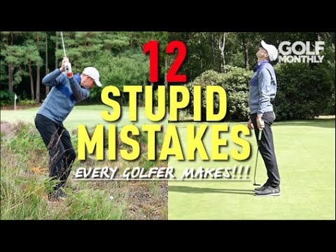 12 STUPID MISTAKES… Every Golfer Makes!!! Golf Monthly