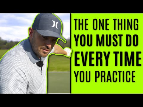 GOLF:The One Thing You Need To Do Every Time You Practice