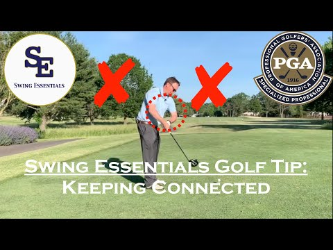 Swing Essentials Golf Tip/Lesson: Keep Connected