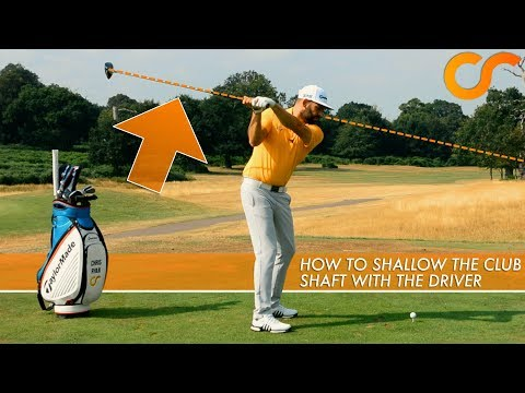HOW TO SHALLOW THE CLUB SHAFT WITH YOUR DRIVER