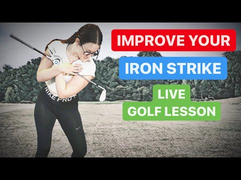 IMPROVE YOUR IRON STRIKE LIVE GOLF LESSON