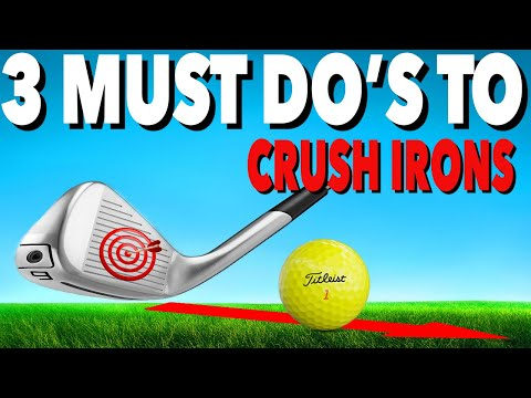 3 MUST DO'S TO CRUSH YOUR IRONS – Simple Golf Tips