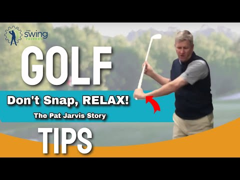 GOLF TIPS – Don;t Snap, RELAX! – The Pat Jarvis Story