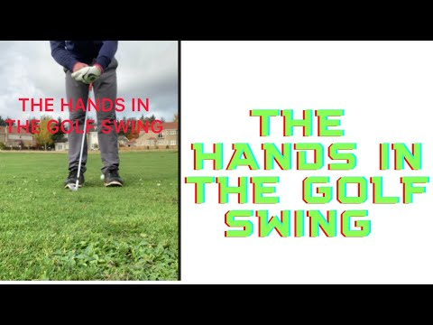 GOLF- THE HANDS IN THE GOLF SWING (IRON PLAY)