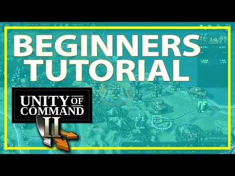 Unity of Command 2 Beginners Guide   Unity of Command 2 Tutorial   Unity of Command 2 How To